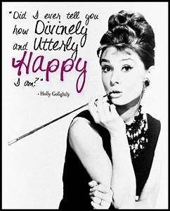 Breakfast at Tiffany's quote- never seen the movie, love ...