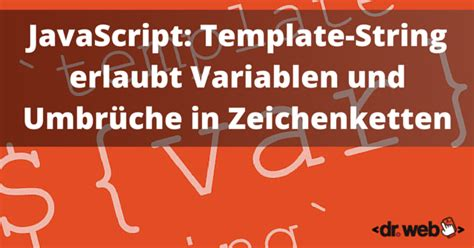 javascript string template javascript variablen umbr 252 che in zeichenketten dr web