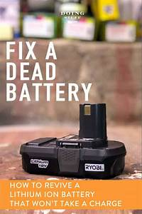 Have A Cordless Tool Battery Won U0026 39 T Recharge  You Can Fix