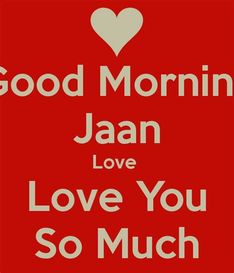 Good Morning Jaan I Love U Images  Impremediat. Travel Regret Quotes. Beautiful Quotes For Life. Instagram Quotes Black Background. Country Valentine Quotes. Work Excellence Quotes. Faith Jumping Quotes. Hurt Relief Quotes. Morning Quotes Muslim