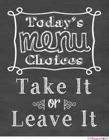 chalkboard ideas for kitchen chalkboard kitchen quote take it or leave it free printable