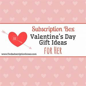 Subscription Box Valentineu002639s Day Gift Ideas For Her