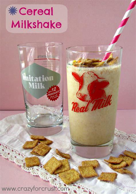 cereal milkshake cereal milkshakes and real milk crazy for crust