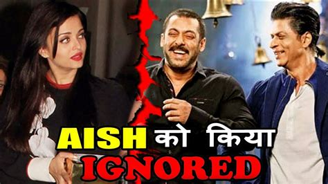 Aishwariya Rai Gets Ignored Salman And Shahrukh Denied