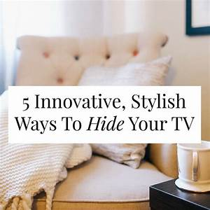 5 Innovative, Stylish Ways To Hide Your TV