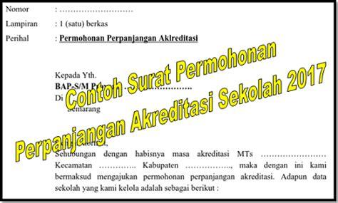 Contoh Surat Akreditasi by Contoh Surat Permohonan Perpanjangan Akreditasi Sekolah