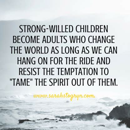 *strongwilled Children Become Adults Who Change The World