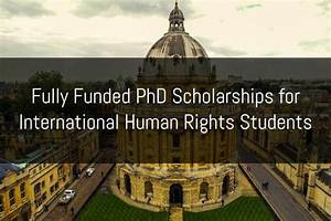 Fully Funded PhD Scholarships for International Human ...