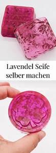 Anti Schling Napf Selber Machen : diy kosmetik seife mit lavendel selber machen einfaches rezept anti stress un kunst handwerk ~ Watch28wear.com Haus und Dekorationen