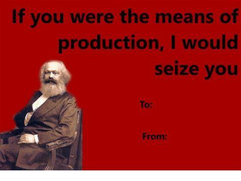 Seize The Memes Of Production - 25 best memes about the means of production the means of production memes