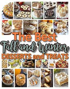 The BEST Easy Fall Harvest and Winter Desserts & Treats ...