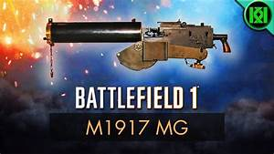 EpicAmazingBattlefield 1 M1917 MG Review Weapon Guide