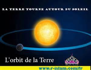 La Lune Tourne Autour De La Terre Vrai Ou Faux by Le Parcours De La Terre Autour Du Soleil L Islam Est La