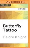butterfly tattoo  deidre knight reviews discussion