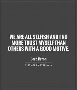 Selfish Quotes ... Selfish Time Quotes