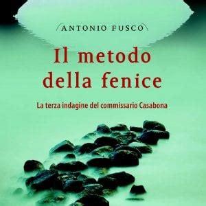 Libreria Giunti Pistoia by In Libreria Quot Il Metodo Della Fenice Quot Di Antonio Fusco