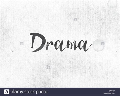 The Word Drama Concept And Theme Painted In Black Ink On A