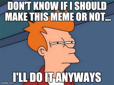 Make A Fry Meme - make fry meme 28 images make a fry meme 28 images make a fry meme 28 images futurama fry
