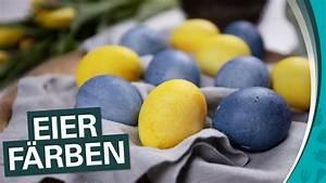 Eier Natürlich Färben : so geht 39 s richtig nat rlich eier f rben youtube ~ A.2002-acura-tl-radio.info Haus und Dekorationen