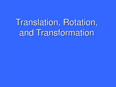 Ppt  Translation, Rotation, And Transformation Powerpoint Presentation Id614162