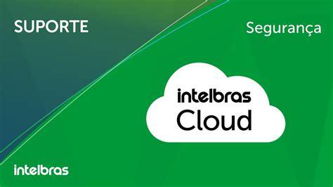 como configurar  intelbras cloud  youtube