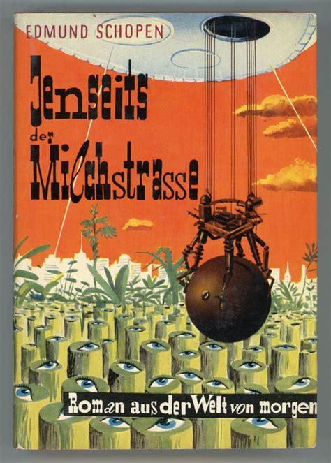 JENSEITS DER MILCHSTRASSE. UTOPISCHER ROMAN | Edmund Schopen | First edition