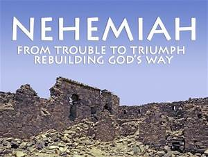 Nehemiah - Are ... Nehemiah Leadership Quotes