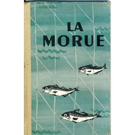 livre sur la cuisine livre peche cuisine scolaire la morue 1956