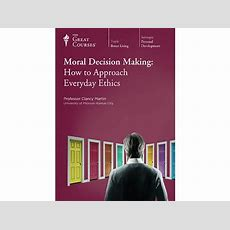 Moral Decision Making How To Approach Everyday Ethics
