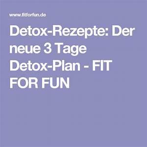 Detox Diät Plan 21 Tage : detox rezepte der neue 3 tage detox plan fit for fun detox di t detox di t rezepte ~ Frokenaadalensverden.com Haus und Dekorationen