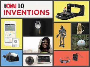 The CNN's Top 10 Inventions - World Industrial Reporter