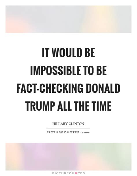 fact checking quotes quote trump impossible donald