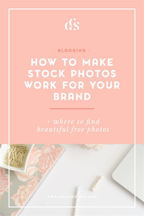 How To Make Stock Photos Work For Your Brand + Beautiful