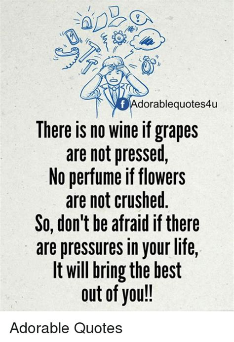 Dorablequotes4u There Is No Wine If Grapes Are Not Pressed