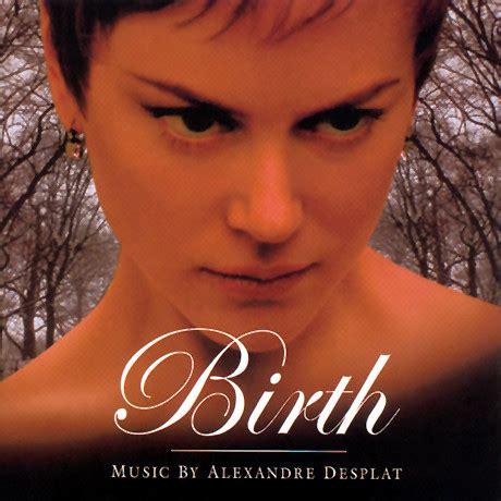 alexandre desplat birth soundtrack download film music site birth soundtrack alexandre desplat