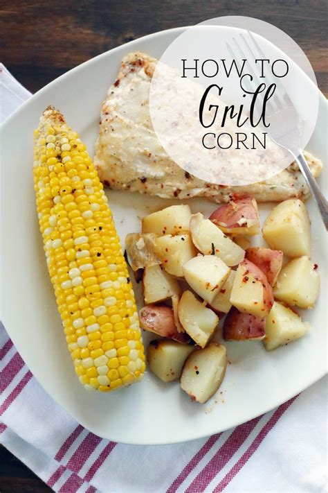 how to grill corn tips tricks how to grill corn the sweetest occasion