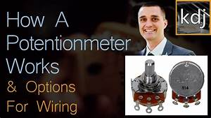 How A Potentiometer Works  U0026 Options For Wiring