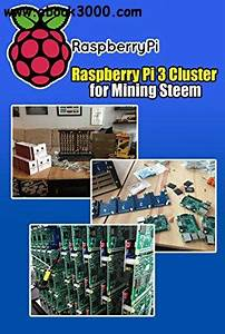 Raspberry Pi 3 Cluster for Mining Steem - Building a ...