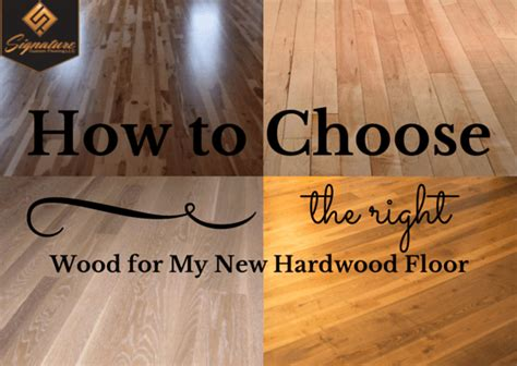 how to choose flooring how to choose the right wood for my new hardwood floor