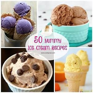 50 Yummy Ice Cream Recipes - So TIPical Me