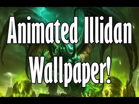 Animated Wallpaper Tutorial - illidan stormrage animated wallpaper tutorial wow