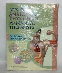 Applied Anatomy Physiology Manual Therapists Book  Study