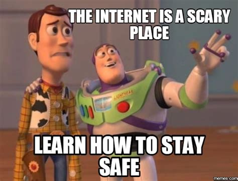 Scary Internet Memes - the internet is a scary place learn how to stay safe internet safety pinterest the