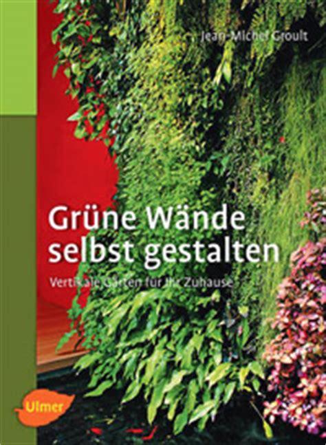 Wände Selbst Gestalten by Garten Buchempfehlungen Lw Heute