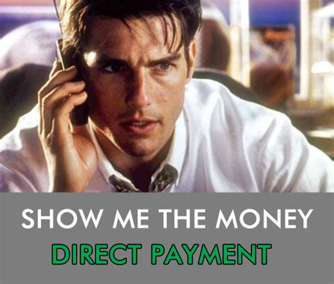 Show Me The Money Direct Payment  Imperfect Concepts