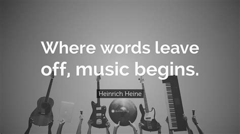 heinrich heine quote  words leave   begins