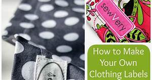 Sewvery how to make your own clothing labels for How to print your own labels