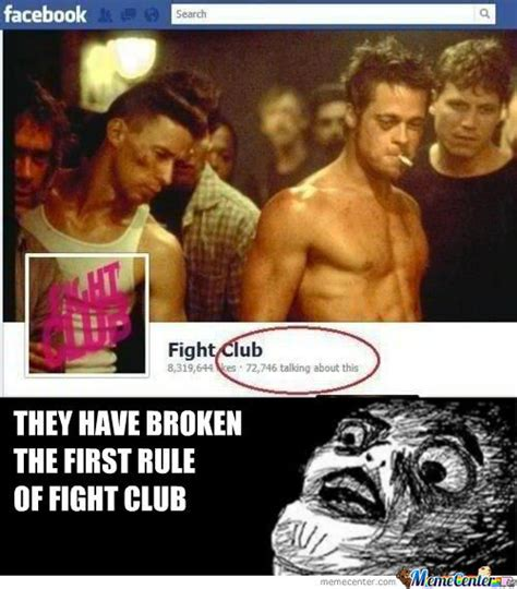 Fight Club Memes - you don t talk about fight club unless you re on facebook by bondorama meme center
