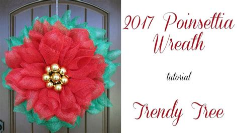 poinsettia wreath tutorial  trendy tree wreath