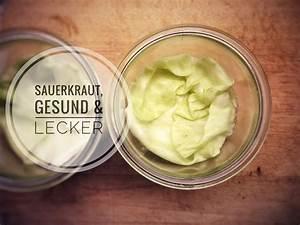 Sauerkraut In Gläser : sauerkraut erfolgreich selber machen eine anleitung ~ Whattoseeinmadrid.com Haus und Dekorationen